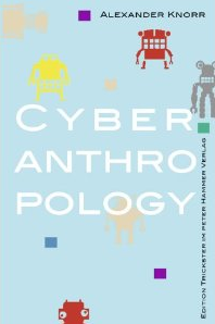Cyberanthropology Book by Alexander Knorr